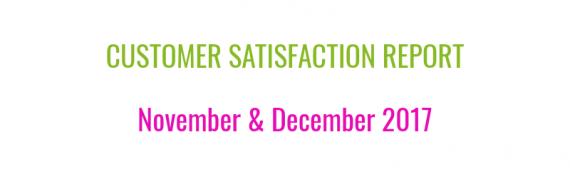 Customer Satisfaction Report - November & December 2017
