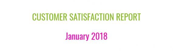 Customer Satisfaction Report - January 2018